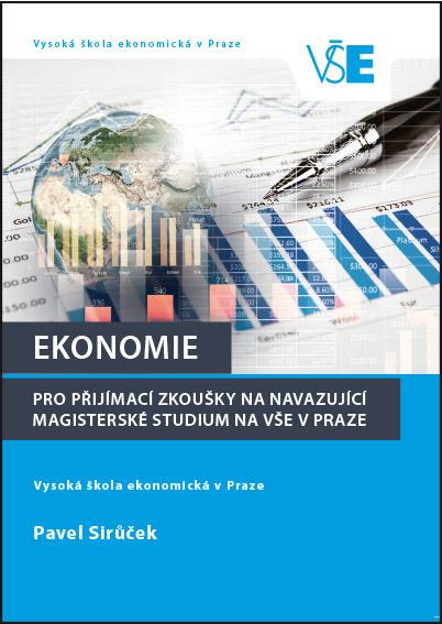 EKONOMIE pro přijímací zkoušky na navazující magisterské studium na VŠE v Praze