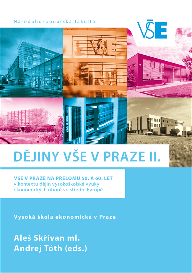 DĚJINY VŠE V PRAZE II. VŠE v Praze na přelomu 50. a 60. let vkontextu dějin vysokoškolské výuky ekonomických oborů ve střední Evropě
