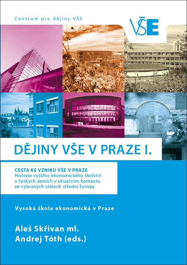 DĚJINY VŠE V PRAZE I. Cesta ke vzniku VŠE v Praze.