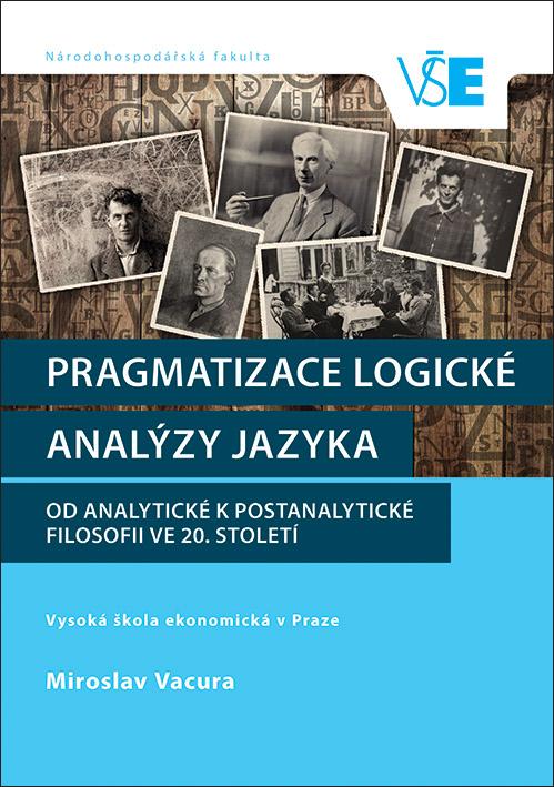 Pragmatizace logické analýzy jazyka. Od analytické k postanalytické filosofii ve 20. století