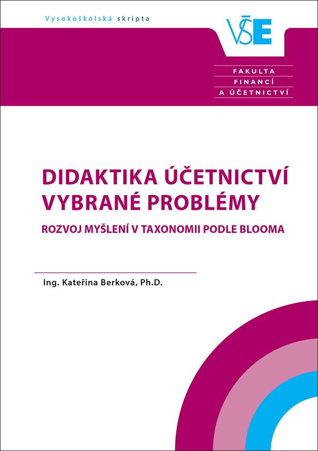 Didaktika účetnictví – Vybrané problémy. Rozvoj myšlení v taxonomii podle Blooma.