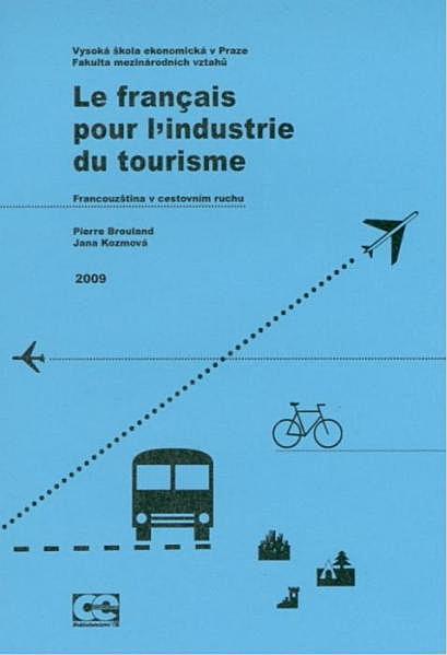 Le français pour l'industrie du tourisme. Francouzština v cestovním ruchu.