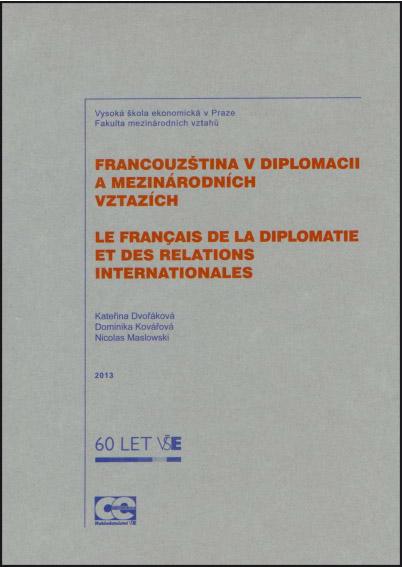 Francouzština v diplomacii a mezinárodních vztazích Le Franҫais de la diplomatie et des relations internationales