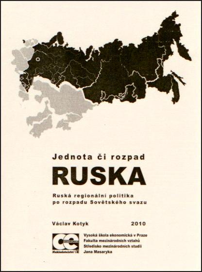 Jednota či rozpad Ruska. Ruská regionální politika po rozpadu Sovětského svazu