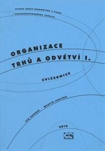 Organizace trhů a odvětví I. Cvičebnice
