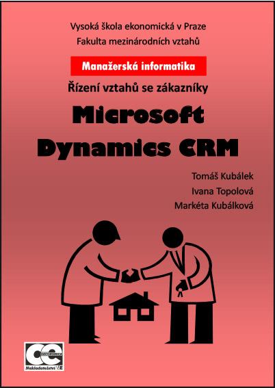 Manažerská informatika Microsoft Dynamics CRM – Řízení vztahů se zákazníky