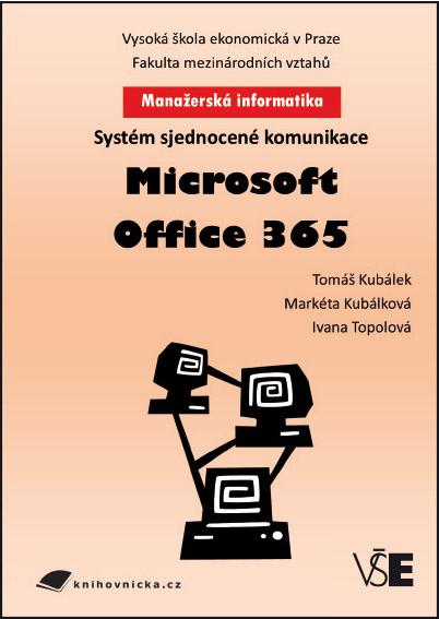 Manažerská informatika Microsoft Office 365 – Systém sjednocené komunikace