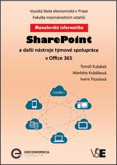 Manažerská informatika Microsoft SharePoint a další nástroje týmové spolupráce v Office 365
