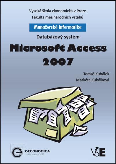 Manažerská informatika Microsoft Access 2007 – Databázový systém