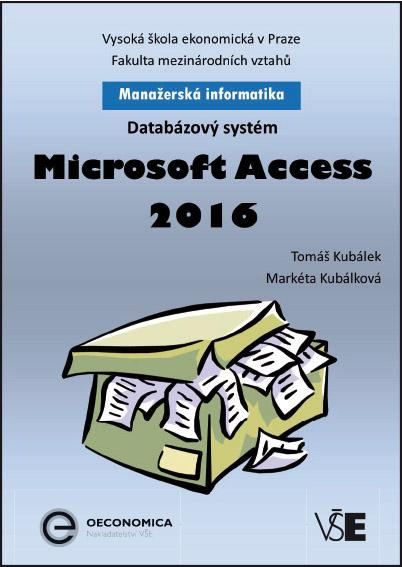 Manažerská informatika Microsoft Access 2016 – Databázový systém