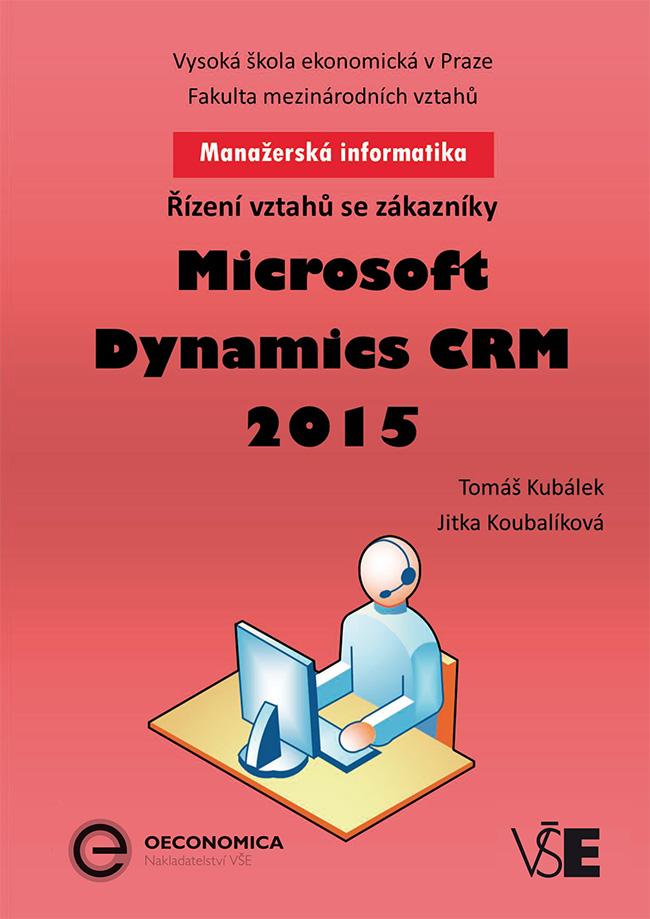 Manažerská informatika Microsoft Dynamics CRM 2015 – Řízení vztahů se zákazníky
