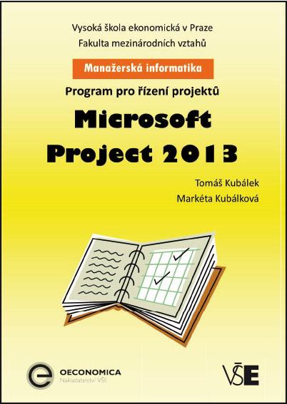 Manažerská informatika Microsoft Projekt 2013 – Program pro řízení projektů