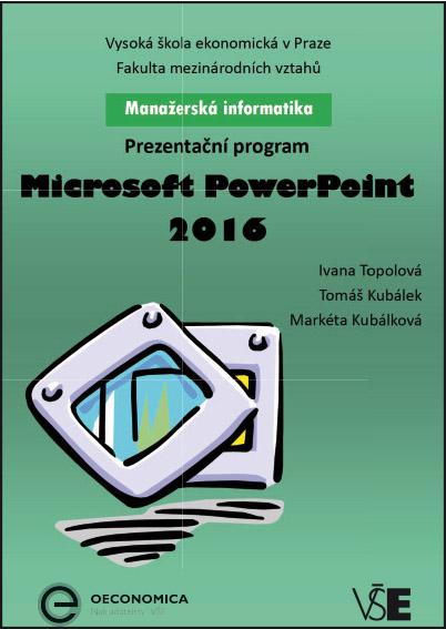 Manažerská informatika Microsoft Power Point 2016 – Prezentační program