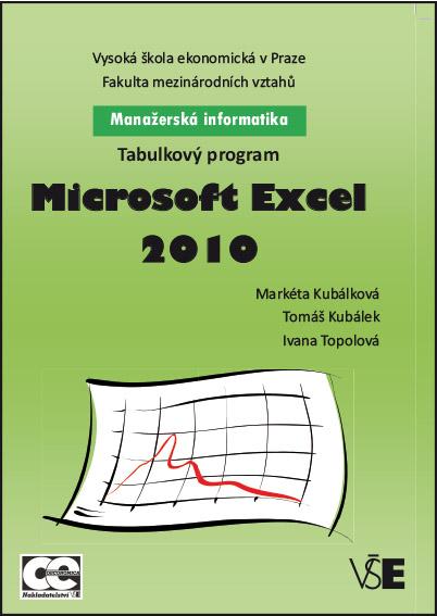 Manažerská informatika Microsoft Excel 2010 – Tabulkový program