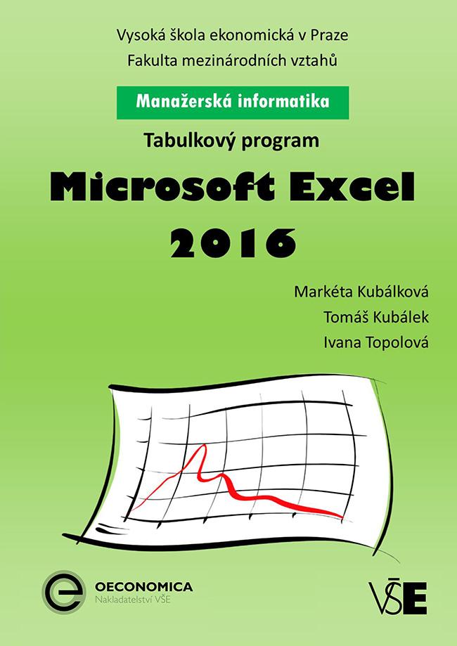 Manažerská informatika Microsoft Excel 2016 – Tabulkový program