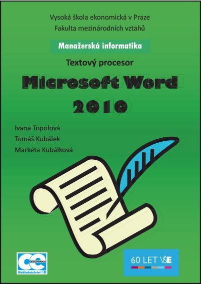 Manažerská informatika Microsoft Word 2010 – Textový procesor