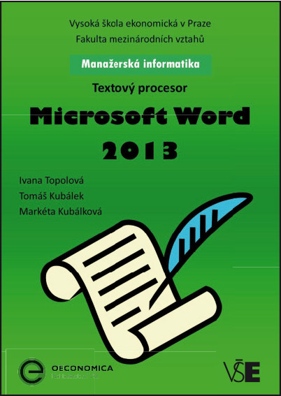 Manažerská informatika Microsoft Word 2013 – Textový procesor