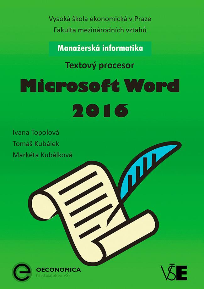 Manažerská informatika Microsoft Word 2016 – Textový procesor