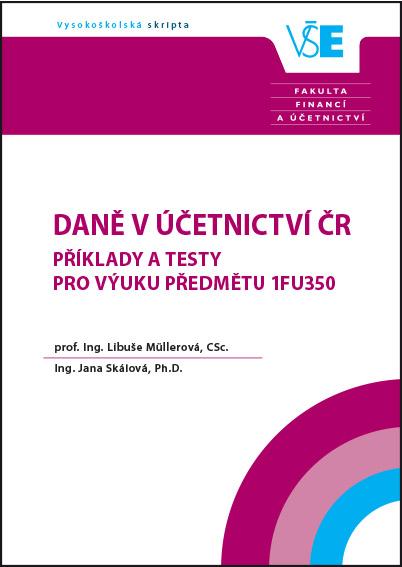 Daně v účetnictví ČR – Příklady a testy pro výuku předmětu 1FU350