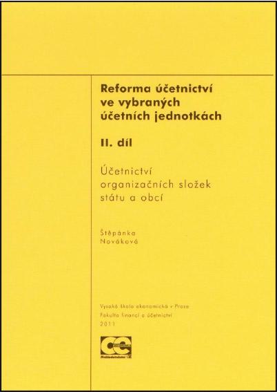 Reforma účetnictví ve vybraných účetních jednotkách – II. díl Účetnictví organizačních složek státu a obcí