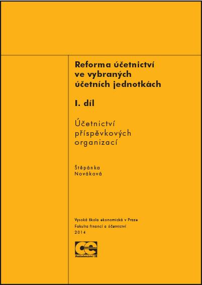 Reforma účetnictví ve vybraných účetních jednotkách, I. díl Účetnictví příspěvkových organizací