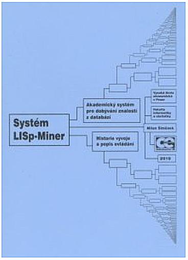 Systém LISp-Miner akademický systém pro dobývání znalostí z databází