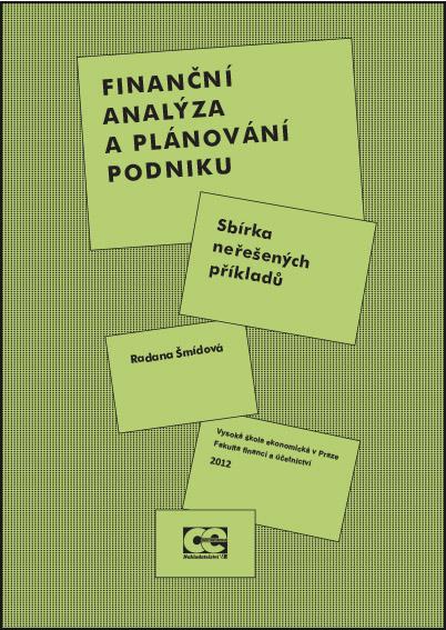 Finanční analýza a plánování podniku. Sbírka neřešených příkladů