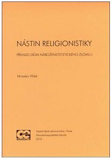 Nástin religionistiky. Přehled dějin náboženství etického zlomu I.