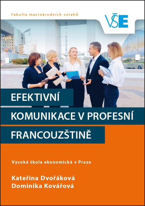 Efektivní komunikace vprofesní francouzštině. Communication efficace en français professionnel.