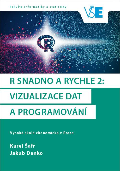 R snadno a rychle 2: Vizualizace dat a programování